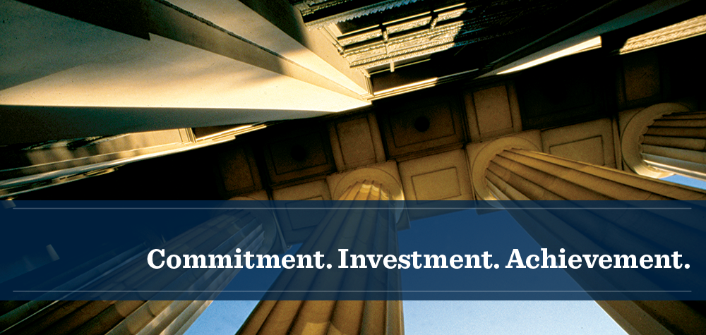 Commitment. Investment. Achievement.